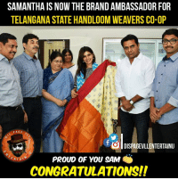 Memes, 🤖, and Brand: SAMANTHA IS NOW THE BRAND AMBASSADOR FOR  TELANGANA STATE HANDLOOM WEAVERS CO-OP  PAGE  TOlDISPAGEVLLEN  RTAINU  PROUD OF YOU SAM  ERTAL  CONGRATULATIONS!! Samantha is the TSCO Handloom ambassador. Congratulations!