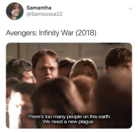 """<p>Dwight=Thanos via /r/memes <a href=""""https://ift.tt/2HWzvub"""">https://ift.tt/2HWzvub</a></p>: Samantha  @Samisossa22  Avengers: Infinity War (2018)  There's too many people on this earth.  We need a new plague. <p>Dwight=Thanos via /r/memes <a href=""""https://ift.tt/2HWzvub"""">https://ift.tt/2HWzvub</a></p>"""