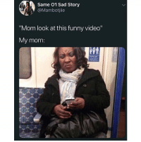 """Facts, Funny, and Video: Same O'l Sad Story  @Mambotjie  """"Mom look at this funny video""""  My mom Facts or nah? 🤔😂"""