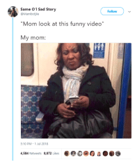 """Blackpeopletwitter, Funny, and Video: Same O'l Sad Story  @Mambotjiie  Follow  Mom look at this funny video""""  My mom:  5:10 PM 1 Jul 2018  4,584 Retweets 8,872 Likes <p>Followed by an hour-long lecture (via /r/BlackPeopleTwitter)</p>"""