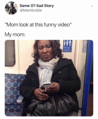 """Drugs, Funny, and Video: Same O'l Sad Story  @Mambotjiie  Mom look at this funny video""""  My mom Mom: I don't get it """"Just watch"""" Mom: is that pot? """"That's not the point-"""" Mom: Bryan drugs are dangerous"""