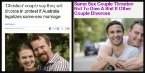 """Divorces: Same Sex Couple Threaten  Not To Give A Šhit If Other  Couple Divorces  """"Christian' couple say they will  divorce in protest if Australia  legalizes same-sex marriage  Staff Reports  Wednesday, June 10, 2015  f 12.5  43 5 +"""