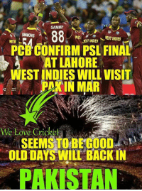 😍😍😍😍: SAMMY  SIMMONS a  EEST INDIES  WEST  JEST INDIES  PCBCONFIRM PSL FINAL  A AT LAHORE  WEST INDIES WILL VISIT  PAK IN MAR  We Love Cricket  OLDDAYS WILL BACK IN  PAKISTAN 😍😍😍😍