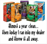 samoa: Samoa  foils.  thin mints.  Almost a year clean...  then oday Iran inlo my dealer  and threw it all away