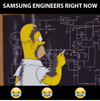 Memes, Samsung, and Engineering: SAMSUNG ENGINEERS RIGHT NOW It seems they are using trial and error method... 😂😂😂😂