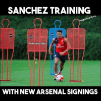 . . .: SANCHEz TRAINING  TBALL  UNNY Foot  17  FUNNY FOOTBALL  mirates  WITH NEW ARSENAL SIGNINGS . . .