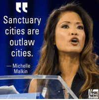 """On Hannity, Michelle Malkin slammed sanctuary cities, claiming California officials who support them are sabotaging """"not only the sovereignty of California, but the sovereignty of this country."""": Sanctuary  cities are  outlaw  cities.  -Michelle  Malkin  FOX  NEWS  Getty Photo/Zach D Roberts/NurPhoto)  h a On Hannity, Michelle Malkin slammed sanctuary cities, claiming California officials who support them are sabotaging """"not only the sovereignty of California, but the sovereignty of this country."""""""