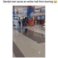 Give this guy a trophy 😂💀: Sandal man saves an entire mall from burning Give this guy a trophy 😂💀