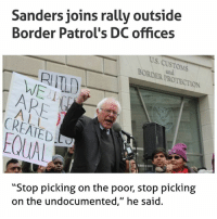 "Memes, 🤖, and Wall Street: Sanders ins rally outside  Border Patrol's DC offices  S. CUSTOMS  BORDER ROTECTION  RIIT  ATED  ""Stop picking on the poor, stop picking  on the undocumented,"" he said. Bern 🔥🔥 ""President Trump thinks he's a tough guy because he's taken on farm workers who make nine or 10 bucks an hour,"" Bernie Sanders said. ""He's a tough guy because he can throw moms and dads out of this country. Well I say to Mr. Trump, if you're such a tough guy, why don't you take on the insurance companies and drug companies and Wall Street."" - BernieSanders"