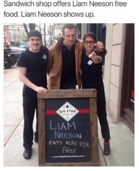 @thefunnyintrovert has the best memes 🔥🙌: Sandwich shop offers Liam Neeson free  food. Liam Neeson shows up  BIG STAR  SANDWICH  NEESON  EATS HERE FOR  FREE  www.akastarsandwich Conn @thefunnyintrovert has the best memes 🔥🙌