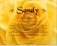 Advice, Blessed, and Friends: Sandy  al Origin of Name: Engrish  rom the Greek name Alexander  Meaning:  race and Beauty  Emotion  Spectrum  Sometimes sirry But never foorish  personar qntegrity. An honest person, people search out Sandy for advice.  Personality .aistens to her conseience and stays out of trouble  Relationships Tf people were more [ike Sandy, friends would come easily.  ravel as geisure .A person who wir try anything once!  Career 9Money Earl School tutoring wir herp Sandy brossom.  gife's opportunities Not taken in by scams, people wi seek Sandys advice,  Blessed is the man who fears the ord, who finds de ight in his commands  HappraKother's Day!  www.angiescreation com Want to know the meaning of your name? Search your name at-->  ====================== www.angiescreation.com  ====================== Didn't find your name? Leave your name in the comments and we will make you one