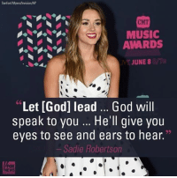 "SadieRobertson is offering her advice on how to save yourself from a lifetime of regret. The DuckDynasty star said her cousin advised her to take a 5-second pause before making certain choices you may later come to regret. Thoughts?: Sanford Myers/lnwision/AP  CMT  MUSIC  AWARDS  JUNE 8  ""Let [God] lead God will  speak to you He'll give you  eyes to see and ears to hear.""  Sadie Robertson SadieRobertson is offering her advice on how to save yourself from a lifetime of regret. The DuckDynasty star said her cousin advised her to take a 5-second pause before making certain choices you may later come to regret. Thoughts?"