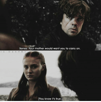[4.01] Tyrion was so protective over Sansa. I hope we can get their reunion in season 7. Anyway, hi guys! New filter.❤: Sansa. Your mother would want you to carry on.  D A A V D S  TYou know it's true.] [4.01] Tyrion was so protective over Sansa. I hope we can get their reunion in season 7. Anyway, hi guys! New filter.❤