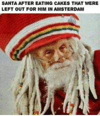 Club, Tumblr, and Amsterdam: SANTA AFTER EATING CAKES THAT WERE  LEFT OUT FOR HIM IN AMSTERDAM laughoutloud-club:  Santa Rasta