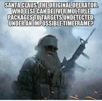 🗣 @badassery: SANTA CLAUS THE ORIGINAL OPERATOR.  WHOELSECAN DELIVER MULTIPLE  PACKAGES TOTARGETS  UNDETECTED  UNDERANIMPOSSIBLE TIMEFRAMER 🗣 @badassery