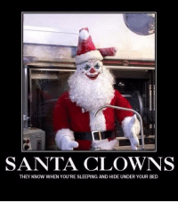"If you like this - please ""like"" our page http://www.facebook.com/WhatYouToo: SANTA CLOWNS  THEY KNOW WHEN YOU'RE SLEEPING AND HIDE UNDER YOUR BED If you like this - please ""like"" our page http://www.facebook.com/WhatYouToo"