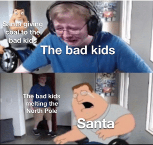 Pole: Santa giving  coal to the  bad kids  The bad kids  The bad kids  melting the  North Pole  Santa