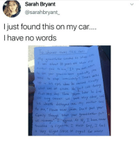 """Well that was unexpected 😳😂: Sarah Bryant  @sarahbryant  I just found this on my car  I have no words  o Uhoeuer owns this cor  y 'grandfather Smoked his whole  T vas akout 10 years old when  tir said to him """"It yv  an  Your grand ci n gradate  o stop immeliately Teors velle  n his ejes vhen he relizes exo  Cold furke  that very day. Thre yars. later  ancer. we were very Close, ond  hs death destroyed me. my mmoter Saié  o me,"""" Please hever Smake, Dont put your  Camily thrwugt hat yaur Drank toter put  us throgh agreed. At lg, T hove ner  touched a cijarc He. T must say, teeel  a Very slight Sense oé regret Eor never Well that was unexpected 😳😂"""