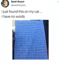 """Memes, Regret, and Cold: Sarah Bryant  @sarahbryant  just found this on my car.  I have no words  v owns  ぃcc  whole  as about 10 years oll when  ny  、gran è fa+Ler Smoked  his  o4  to sie  Your grand ch gdval  eed to stop imme ↓iately"""" Tear sve  n his cyes uken he realized exody  what wes at stake, He he e  lled  ust cold torke  later he died  that verj day. Three yeors. 1  nd  or tn Caneer. we ver very Close,  h deoth desthoyed me. my moter Said  o me,"""" Please hever Smake, Don't put your  amily thugk ht Yaur grand tatker put  us through"""" l'aerced. At l8) hove neur  touched a cigarette, must say,工eeel  a r light Sense of regret Eor nver nooo ! 😂 @epicfunnypage is literally the funniest page 👌🏻👌🏻"""