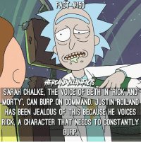 Comment your favorite RickAndMorty quote! 🍻: SARAH CHALKE, THE VOICE OF BETH IN RICK AND  MORTY, CAN BURP ON COMMAND. JUSTIN ROILAND  HAS BEEN JEALOUS OF THIS BECAUSE HE VOICES  RICK A CHARACTER THAT NEEDS TO CONSTANTLY  BURP Comment your favorite RickAndMorty quote! 🍻