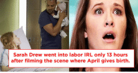 Memes, April, and Irl: Sarah Drew went into labor IRL only 13 hours  after filming the scene where April gives birth. Did you know this? #GreysAnatomy https://t.co/wDenFjq40b