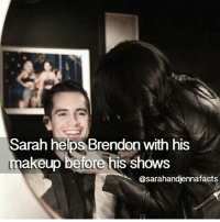 Also cred to @sarahandjennafacts , she helped me lots when i was locked out of this account💕: Sarah helps Brendon with his  makeup before his shows  @sarahandjennafacts Also cred to @sarahandjennafacts , she helped me lots when i was locked out of this account💕