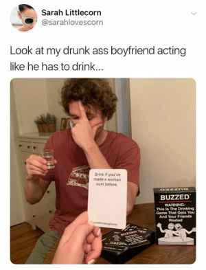 Buzzed drinking game is back in stock 👉🏼 https://amzn.to/2W0DRCZ: Sarah Littlecorn  @sarahlovescorn  Look at my drunk ass boyfriend acting  like he has to drink...  Drink if you've  made a woman  cum before  BUZZED  WARNING:  This Is The Drinking  Game That Gets You  And Your Friends  Wasted  rikingGame  BUZZED e  oazzn Buzzed drinking game is back in stock 👉🏼 https://amzn.to/2W0DRCZ