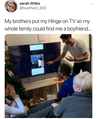 Fam, Family, and Funny: sarah littles  husthard_300  My brothers put my Hinge on TV so my  whole family could tind me a boyfriend  It's Hot out Fun holiday activities to do with the fam @hinge hingepartner