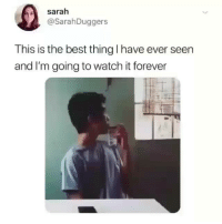 Ironic, Life, and Best: sarah  @SarahDuggers  This is the best thing I have ever seen  and I'm going to watch it forever I couldn't believe it myself Nokia life (@thosedamfeeels)