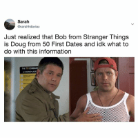 omg, i'm dead 😂: Sarah  @sarahhdaviau  Just realized that Bob from Stranger Things  is Doug from 50 First Dates and idk what to  do with this information  THE 10 COMMAND  or omg, i'm dead 😂