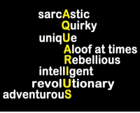 Aquarius, Rebellious, and Quirky: sarcAstic  Quirky  unique  Aloof at times  Rebellious  intelligent  revolutionary  adventurous AQUARIUS