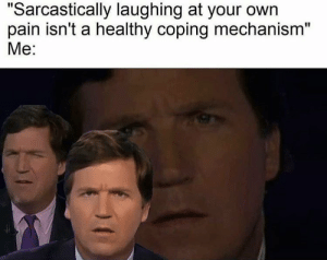 "studentlifeproblems:  Follow us @studentlifeproblems​: ""Sarcastically laughing at your own  pain isn't a healthy coping mechanism""  Me: studentlifeproblems:  Follow us @studentlifeproblems​"