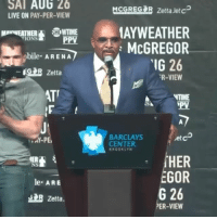 Mayweather v McGregor but only Mayweather saying 'yeah'.: SAT AU6 26  LIVE ON PAY-PER-VIEW  MCGRESIR Zetta Jete  AYWEATHER  McGREGOR  MAVWEATHEHOWTIME  PPV  bile ARENA  IG 26  GR Zetta  R-VIEW  ATT  IME  BARCLAYS  CENTER  etc  AY-PE  BROOKLYN  NS  le ARE  EGOR  G 26  PER-VIEW  B Zetta. Mayweather v McGregor but only Mayweather saying 'yeah'.