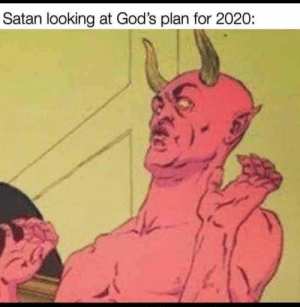 Satan looking at God's plan for 2020:: Satan looking at God's plan for 2020: