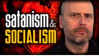 satanism  SOCIALISM Satanism and Socialism: The Temptations of Jesus  https://www.youtube.com/watch?v=7eOABsNAU8o