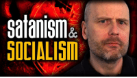 satanism  SOCIALISM Satanism and Socialism: The Temptations of Jesus https:-www.youtube.com-watch?v=7eOABsNAU8o