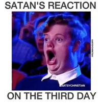 Memes, Satan, and 🤖: SATAN'S REACTION  ARTSY CHRISTIAN  ON THE THIRD DAY When Jesus resurrected 😂 PressPlay tag someone TooFunny