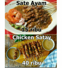 Chicken, Indonesian (Language), and Chicken Satay: Sate Avam  15 ribu  Chicken Satay  40 ribu