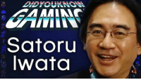Check out the latest Did You Know Gaming? video where we celebrate the life and achievements of Nintendo's Satoru Iwata. https://www.youtube.com/watch?v=VUHi-vlACJI&list=PL26D7E5A7D29CCAB3: Satoru  Iwata Check out the latest Did You Know Gaming? video where we celebrate the life and achievements of Nintendo's Satoru Iwata. https://www.youtube.com/watch?v=VUHi-vlACJI&list=PL26D7E5A7D29CCAB3