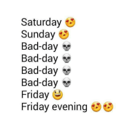 Bad, Bad Day, and Friday: Saturday  8  Sunday  Bad-day  Se  Bad-day  Bad-day  se  Bad-day  Friday  Friday evening