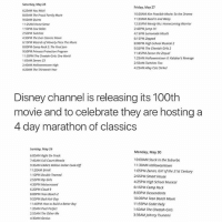 Bad, Cats, and Disney: Saturday, May 28  Friday, May 27  6:25AM You Wish!  10:00AM Kim Possible Movie: So the Drama  8:05AM The Proud Family Movie  11:20AM Read it and Weep  9:50AM Quints  12:5SPM Wendy Wu: Homecoming Warrior  1125AM Horse Sense  2:40PM Jump in!  1:10PM Cow Belles  2:50PM Twitches  4:15PM Lemonade Mouth  4:30PM The Even Stevens Movie  6:15PM Zapped  6:15PM Wizards of Woverly Place The Movie  8:00PM High School Musical 2  8:00PM Camp Rock The FinalJam  9:55PM The Cheetah Girls 2  9:50PMPrincess Protection Program  11:4SPM Zenon the Zequel  11:30PM The Cheetah Girls: One World  1:25AM Halloweentown  Kalabor's Revenge  1:05AM Zenon: 23  2:55AM Twitches Too  2:40AM Halloweentown High  4:25AMAlley Cats Strike!  4:20AM The Thirteenth Year  Disney Channel is releasing its 100th  movie and to celebrate they are hosting a  4 day marathon of classics  Sunday, May Z9  Monday, May 30  6:00AM Right on Track  10:00AM Stuck in the Suburbs  7:45AM Full Court Miracle  11:30AM Halloweentown  9:3SAM Eddie's Million Dollar Cook-off  11:20AM Brink!  1:05PM Zenon, Girl of the 21st Century  1:10PM Double Teamed  2:55PM Smart House  2:55PM Rip Girls  4:25PM High School Musical  4:35PM Motocrossed  6:15PM Camp Rock  6:20PM Cloud 9  8:00PMDescendants  8:00PM Teen Beach 2  10:05PM Teen Beach Movie  9:55PM Bad Hair Day  11:55PM Cadet Kelly  11:40PM How to Build a Better Boy  1:20AM Pixel Perfect  1:50AM The Cheetah Girls  2:55AM The Other Me  3:35AM Johnny Tsunami  4:30AM Genius 👀👀 I don't care how old I am. I'll be busy Friday through Monday . TagAFriend FollowMeForFunnyStuff