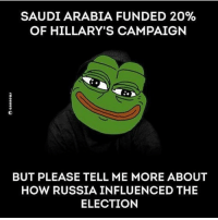 Hmmmm... saudiarabia killary hillaryforprison2016 liberals libbys libtards liberallogic liberal ccw247 conservative constitution presidenttrump nobama stupidliberals merica america stupiddemocrats donaldtrump trump2016 patriot trump yeeyee presidentdonaldtrump draintheswamp makeamericagreatagain trumptrain maga Add me on Snapchat and get to know me. Don't be a stranger: thetypicallibby Partners: @tomorrowsconservatives 🇺🇸 @too_savage_for_democrats 🐍 @thelastgreatstand 🇺🇸 @always.right 🐘 TURN ON POST NOTIFICATIONS! Make sure to check out our joint Facebook - Right Wing Savages Joint Instagram - @rightwingsavages Joint Twitter - @wethreesavages Follow my backup page: @the_typical_liberal_backup: SAUDI ARABIA FUNDED 20%  OF HILLARY'S CAMPAIGN  BUT PLEASE TELL ME MORE ABOUT  HOW RUSSIA INFLUENCED THE  ELECTION Hmmmm... saudiarabia killary hillaryforprison2016 liberals libbys libtards liberallogic liberal ccw247 conservative constitution presidenttrump nobama stupidliberals merica america stupiddemocrats donaldtrump trump2016 patriot trump yeeyee presidentdonaldtrump draintheswamp makeamericagreatagain trumptrain maga Add me on Snapchat and get to know me. Don't be a stranger: thetypicallibby Partners: @tomorrowsconservatives 🇺🇸 @too_savage_for_democrats 🐍 @thelastgreatstand 🇺🇸 @always.right 🐘 TURN ON POST NOTIFICATIONS! Make sure to check out our joint Facebook - Right Wing Savages Joint Instagram - @rightwingsavages Joint Twitter - @wethreesavages Follow my backup page: @the_typical_liberal_backup