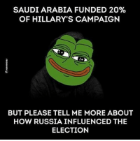 Saudi Arabia, Conservative, and Corruption: SAUDI ARABIA FUNDED 20%  OF HILLARY'S CAMPAIGN  BUT PLEASE TELL ME MORE ABOUT  HOW RUSSIA INFLUENCED THE  ELECTION Trump won because we didn't want a repeat of the Obama administration. Crooked Hillary is nothing but a corrupt, filthy pile of steaming cow turd. crookedhillary russia corruption obamaadministration liberals libbys democraps liberallogic liberal ccw247 conservative constitution presidenttrump resist stupidliberals merica america stupiddemocrats donaldtrump trump2016 patriot trump yeeyee presidentdonaldtrump draintheswamp makeamericagreatagain trumptrain maga Add me on Snapchat and get to know me. Don't be a stranger: thetypicallibby Partners: @theunapologeticpatriot 🇺🇸 @too_savage_for_democrats 🐍 @thelastgreatstand 🇺🇸 @always.right 🐘 @keepamerica.usa ☠️ TURN ON POST NOTIFICATIONS! Make sure to check out our joint Facebook - Right Wing Savages Joint Instagram - @rightwingsavages Joint Twitter - @wethreesavages Follow my backup page: @the_typical_liberal_backup