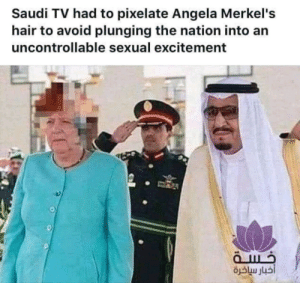 Desperate measures by DwightDEisenhowitzer MORE MEMES: Saudi TV had to pixelate Angela Merkel's  hair to avoid plunging the nation into an  uncontrollable sexual excitement Desperate measures by DwightDEisenhowitzer MORE MEMES