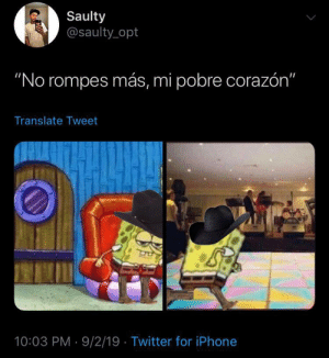 "Estas pegando justo entiéndelo 🎶: Saulty  @saulty opt  ""No rompes más, mi pobre corazón""  Translate Tweet  10:03 PM 9/2/19 Twitter for iPhone Estas pegando justo entiéndelo 🎶"
