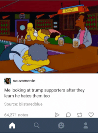 Blackpeopletwitter, Homeless, and Trump: sauvamente  Me looking at trump supporters after they  learn he hates them tog  Source: blisteredblue  64,271 notes <p>Make Veterans Homeless Again (via /r/BlackPeopleTwitter)</p>