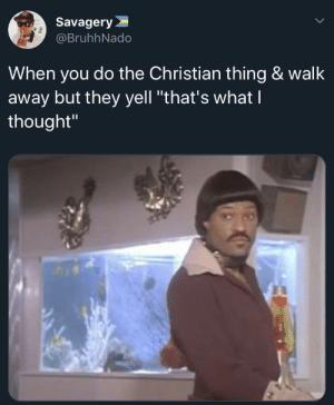 "Dank, God, and Memes: Savagery  @BruhhNado  When you do the Christian thing & walk  away but they yell ""that's what l  thought"" God's plan must involve an a$$ whoopin'.. by AfrosamuraiAri MORE MEMES"
