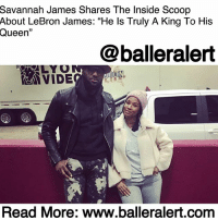 "Basketball, Beautiful, and Bored: Savannah James Shares The Inside Scoop  About LeBron James: ""He ls Truly A King To His  Queen""  @balleralert  LYO  Read More: www.balleralert.com Savannah James Shares The Inside Scoop About LeBron James: ""He Is Truly A King To His Queen"" - blogged by @MsJennyb ⠀⠀⠀⠀⠀⠀⠀ ⠀⠀⠀⠀⠀⠀⠀ In public, LeBron James is the best basketball player on the planet and arguably the biggest athlete of our generation, but in private James' role as King fits perfectly with the dynamic of his household, so says his wife. ⠀⠀⠀⠀⠀⠀⠀ ⠀⠀⠀⠀⠀⠀⠀ ""He is truly a king to his queen, if you will,"" LeBron's wife, Savannah James told the Cleveland Magazine. ""He treats me with so much respect – I mean, it's hard not to love him, with the way that he is with me and the kids and his mom and just everyone who's around him. He's a really, really humble guy for everything that he has and everything that he has done."" ⠀⠀⠀⠀⠀⠀⠀ ⠀⠀⠀⠀⠀⠀⠀ James sat down with her hometown magazine to open up about their love and how they live a normal life outside of LeBron's celebrity. The couple met in high school and at first, James had little interest in the superstar. At that time, LeBron was already one of, if not the best player in the area, who went on to grace the cover of magazines, be featured on Sportscenter and be drafted in the first round, straight out of high school. But it took a mutual friend's encouragement for her to actually pursue him. ⠀⠀⠀⠀⠀⠀⠀ ⠀⠀⠀⠀⠀⠀⠀ ""I'm like, 'Um, nope. I'll take his number [then] one day I'm sitting around – I was probably bored or something – and I'm like, 'Oh, I forgot! I have this number for this guy that I can call. He seemed interested, so let's see.'"" ⠀⠀⠀⠀⠀⠀⠀ ⠀⠀⠀⠀⠀⠀⠀ Since that moment, the two have been inseparable. LeBron proposed in 2011, and the two jumped the broom in 2013. They have three beautiful children, one, who is already a force to be reckoned with on the court. But together, the two raise their children to be kings and queen of the next generation. ⠀⠀⠀⠀⠀⠀⠀ ⠀⠀⠀⠀⠀⠀⠀ ""They're not rewarded for mediocrity. I......to read the rest log on to BallerAlert.com (clickable link on profile)"