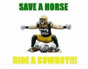 Save a horse, ride a cowboy | Green Bay Packers~ Not Just Fans ...: SAVE A HORSE  RIDE A COWBOYIT Save a horse, ride a cowboy | Green Bay Packers~ Not Just Fans ...