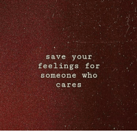 Who, For, and Someone: save vour  feelings for  SOmeone who  care s